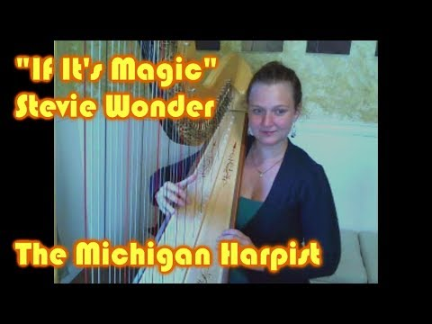 If It's Magic (Stevie Wonder) - Harp Cover by The Michigan Harpist