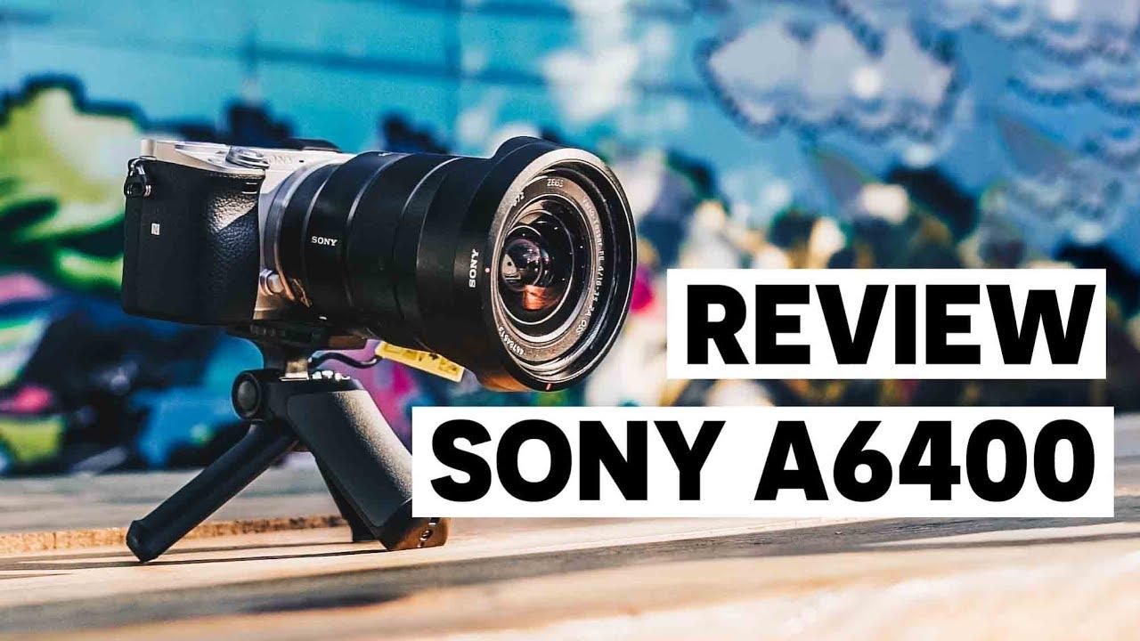 Sony A6400 Review   Đánh giá chi tiết máy ảnh Sony A6400