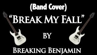 Скачать Band Cover Break My Fall By Breaking Benjamin