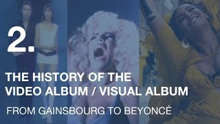 From Gainsbourg to Beyoncé:  the history of the video / visual album | VIDEO ESSAY No. 2