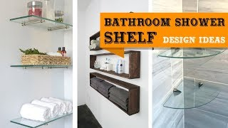 Stylish Bathroom & Shower Shelf Design Ideas