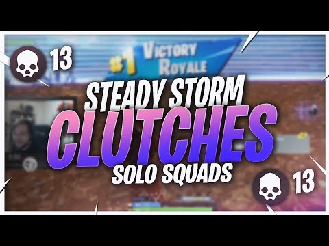 STEADY STORM SOLO SQUADS! CLUTCHING THE WIN (Fortnite BR Full Match)
