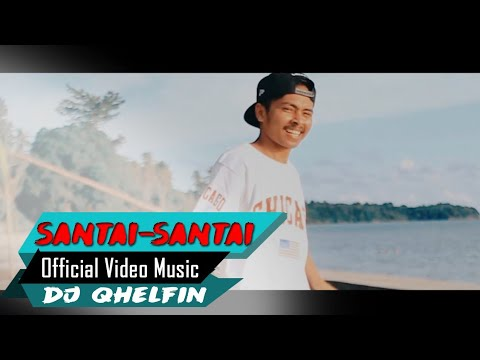 Download SANTAI SANTAI 🎵Dj Qhelfin🎶(Official Video Music 2020)