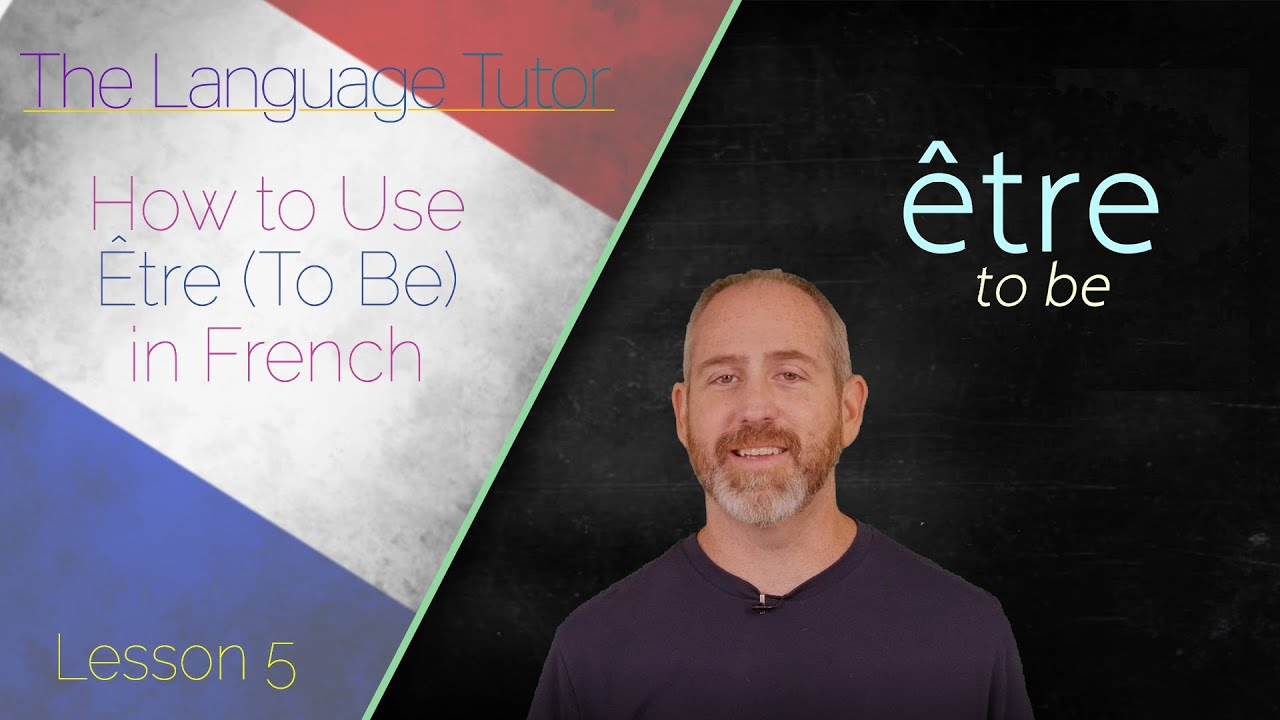 How to Conjugate the Verb Être (To Be) in French | The Language Tutor *Lesson 5*