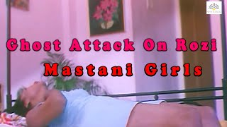 Ghost Attack On Rozi from Mastani Girls Movie