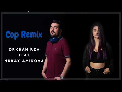 Orkhan Rza feat. Nuray Amirova - Çöp (Remix)