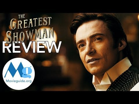 THE GREATEST SHOWMAN Movie Review by Movieguide®