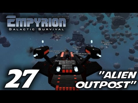 "Empyrion Galactic Survival -Ep. 27- ""Alien Outpost"" -Empyrion Gameplay Let's Play- (S-6)"