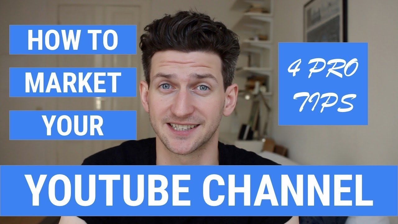 How To Market Your Youtube Channel