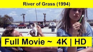River of Grass Full'Movie'free
