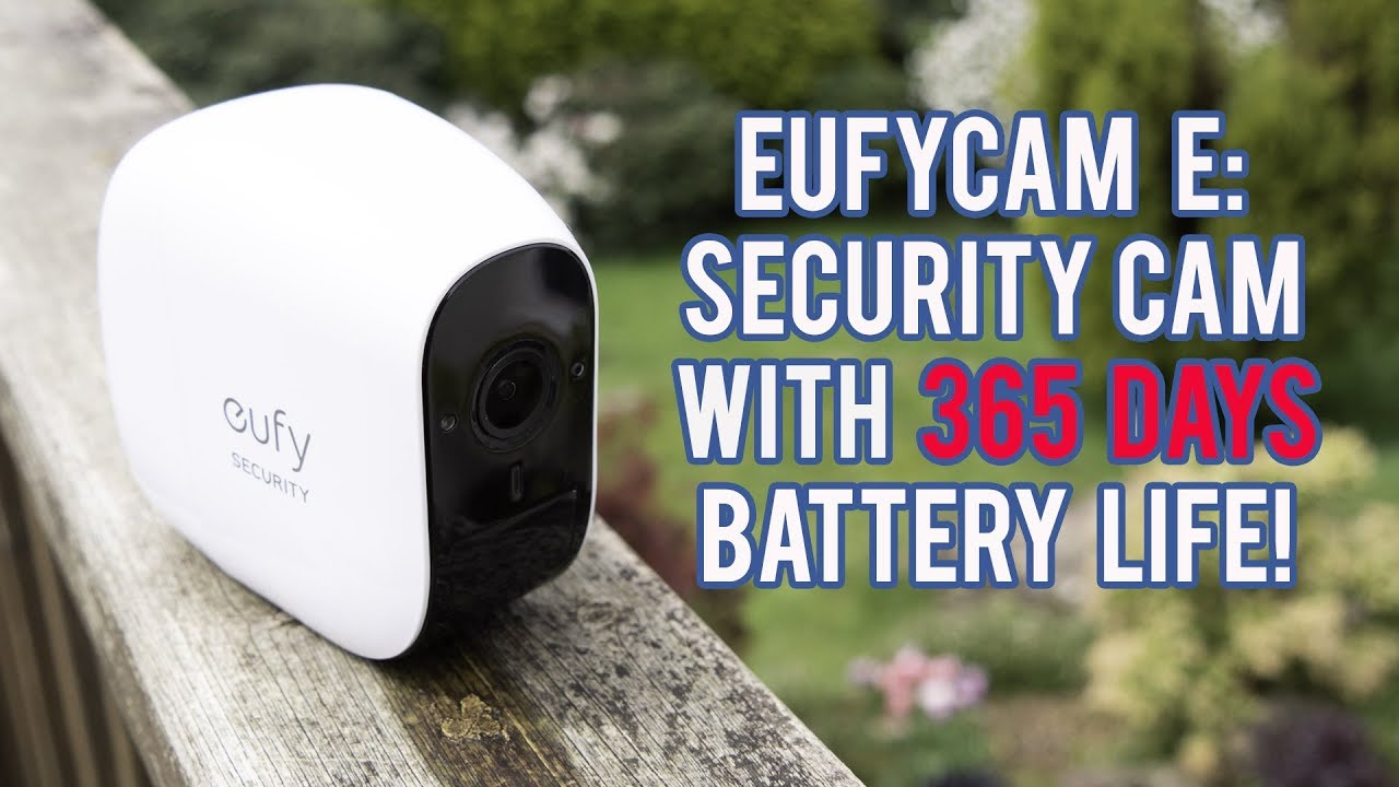 EufyCam E: The Wireless Security Camera That Can Last 365 Days ... on