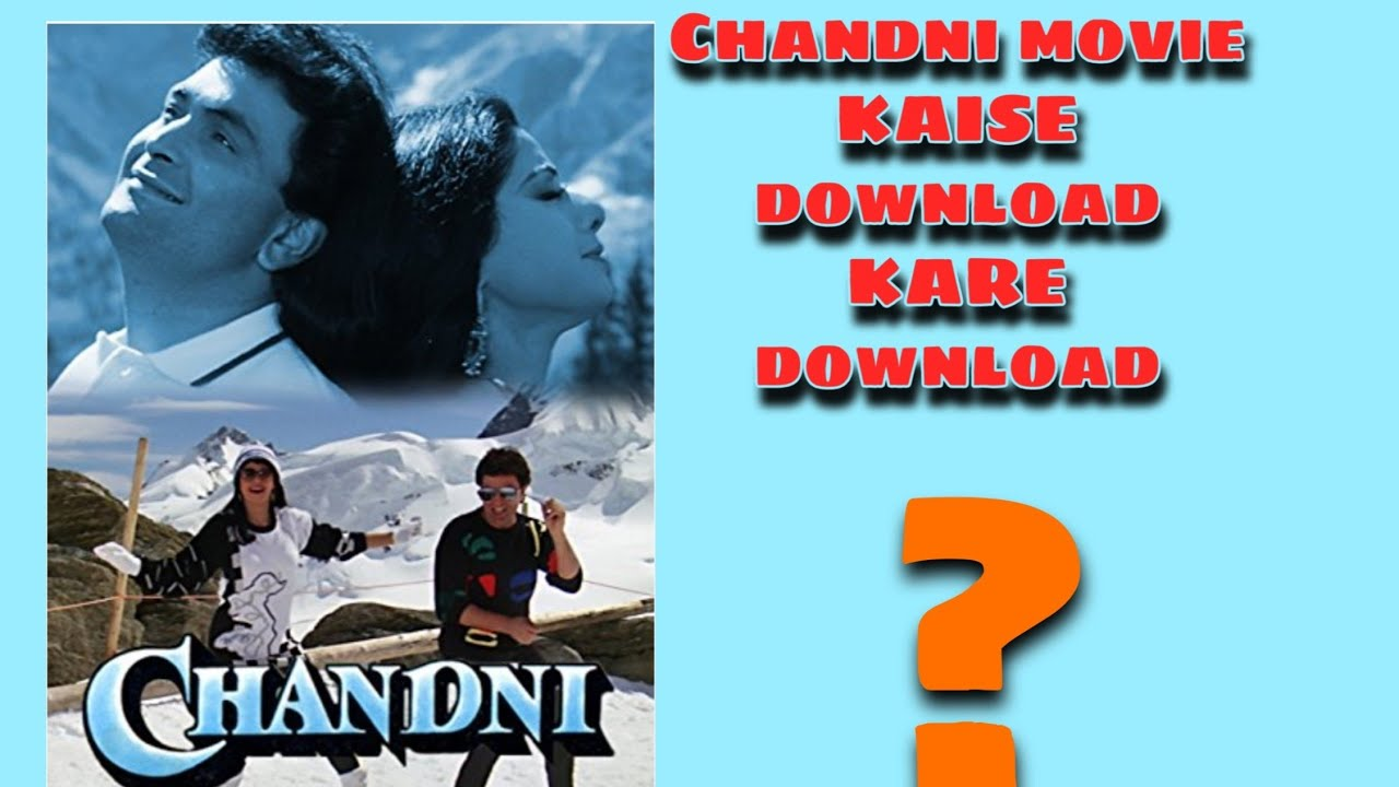 Download Chandni movie kaise download kare?how to download Chandni movie?