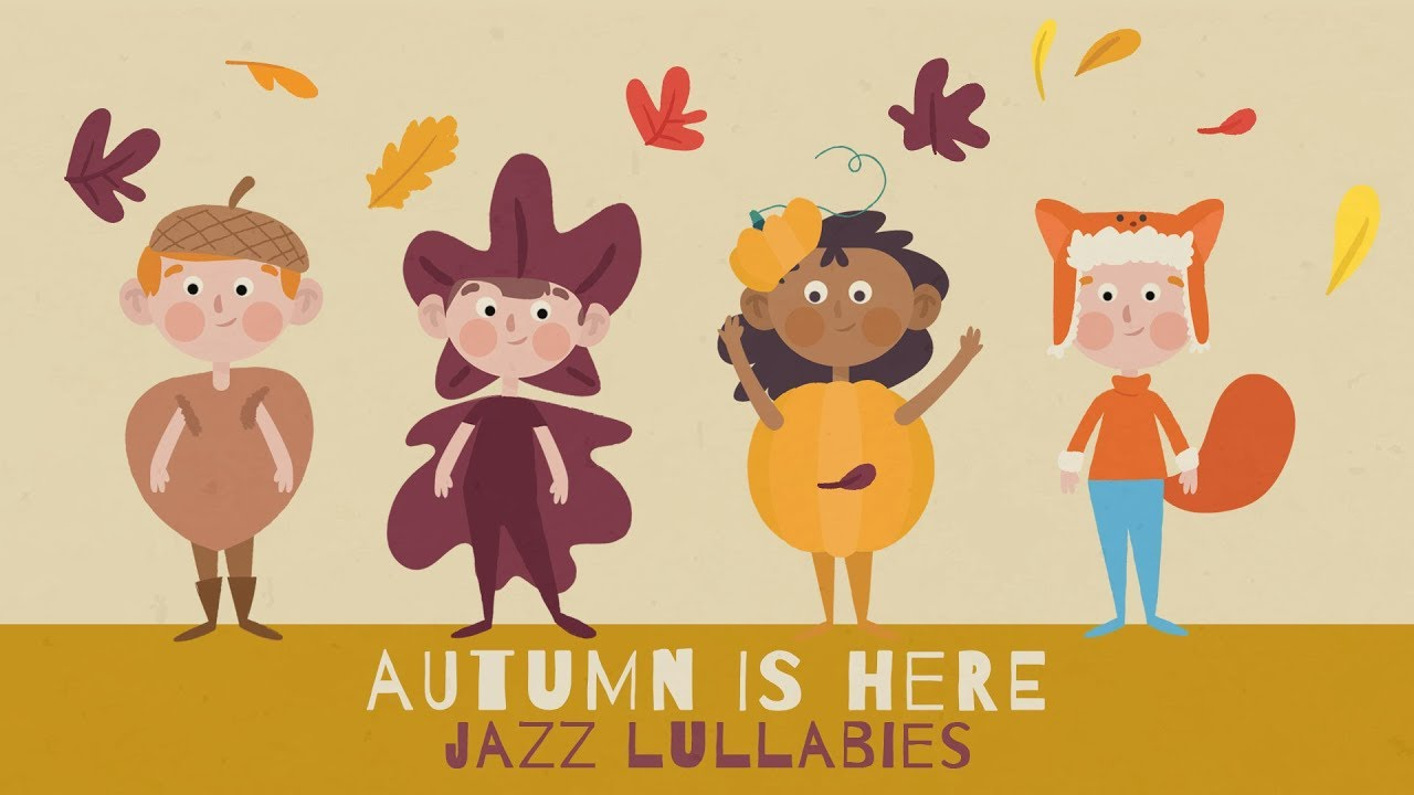 Autumn is here - Jazz Lullabies - Baby Music for sleeping