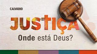 JUSTIÇA - ONDE ESTÁ DEUS? - Culto das 11h - 29/11/2020
