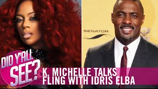K. Michelle Opens Up On Idris Elba Relationship | Did Y'all See? | MadameNoire