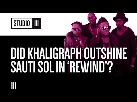 Did Khaligraph Outshine Sauti Sol in Rewind? | Studio III
