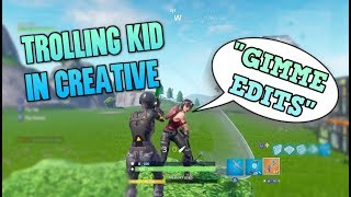 Fortnite Trolling Toxic Kid in Creative Mode - Dumb kid Begs for Building Permission