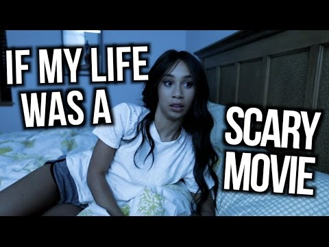 If My Life Was A Scary Movie! | MYLIFEASEVA
