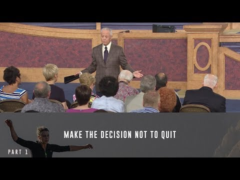 Make the Decision Not to Quit, Part 1