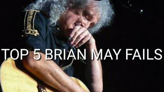Top 5 Brian May Fails