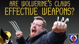 Are Wolverine's claws effective weapons in real life?