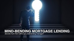 Mind-Bending Mortgage Lending - Secrets from Non-QM's top underwriting manager!