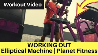 Working out Elliptical Machine | Planet Fitness