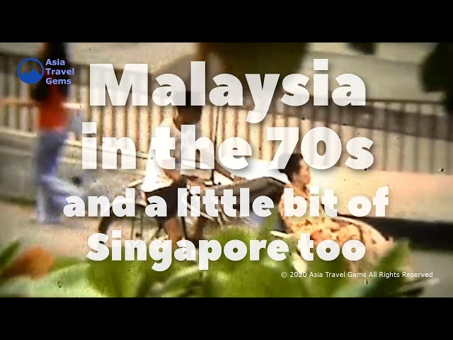 Malaysia in the 70s and a little bit of Singapore in the 70s too
