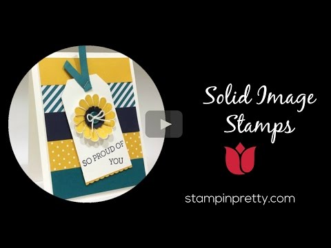 Stampin' Pretty Tutorial:  How To Master Solid Image Stamps