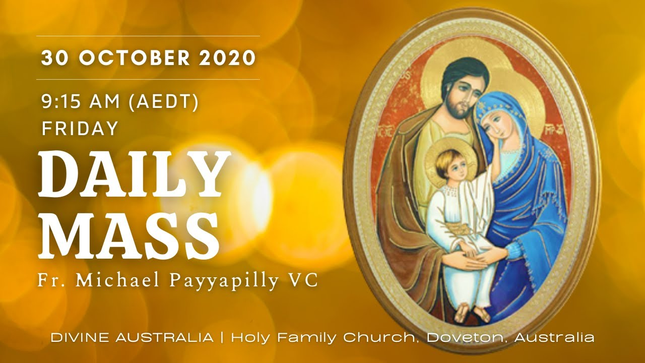 Daily Mass | 30 OCT 9:15 AM (AEDT) | Fr. Michael Payyapilly VC | Holy Family Church, Doveton