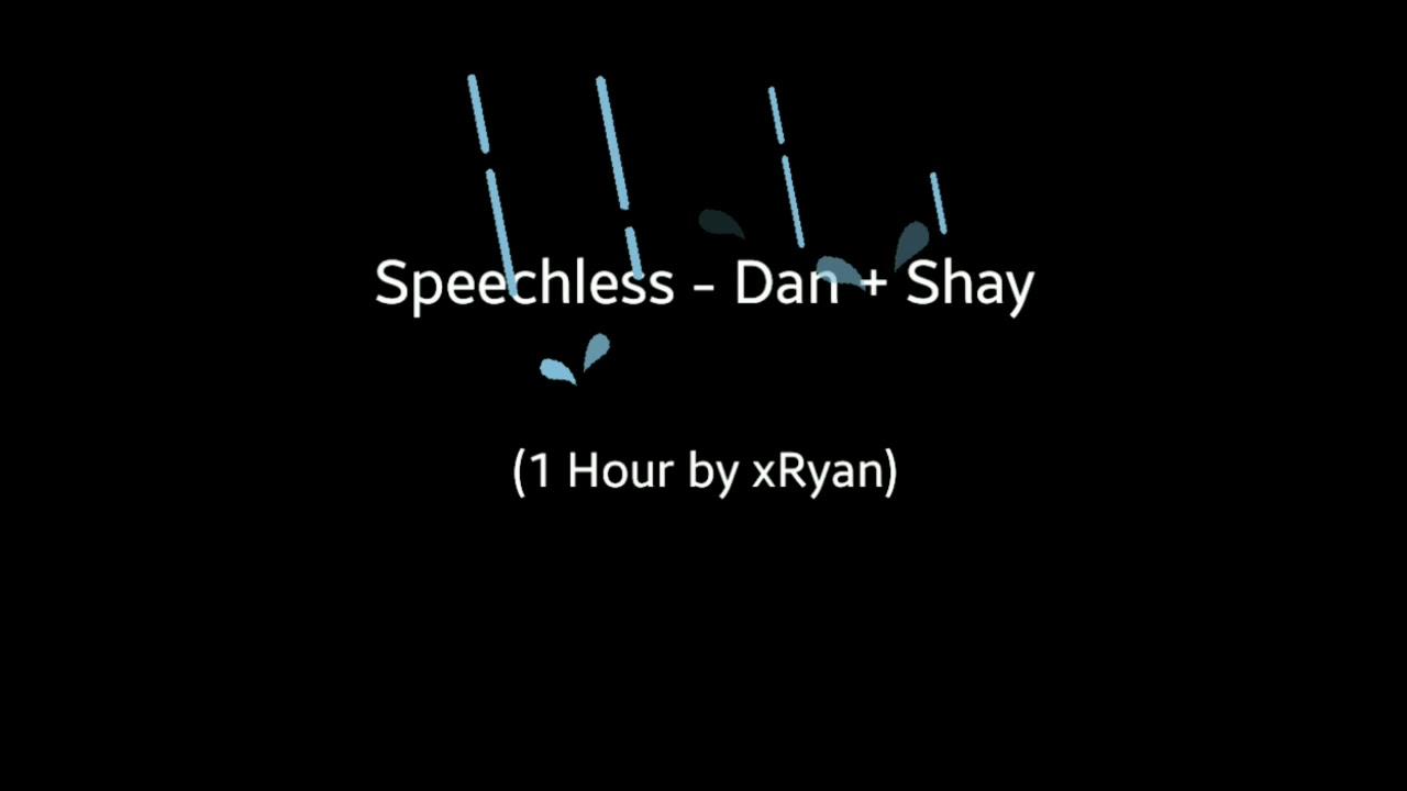 Speechless - Dan + Shay (1 HOUR)
