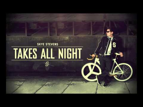 Skye Stevens - Takes All Night (Audio)