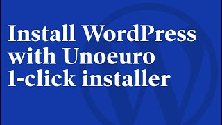 How to install WordPress with Unoeuro 1-click installer