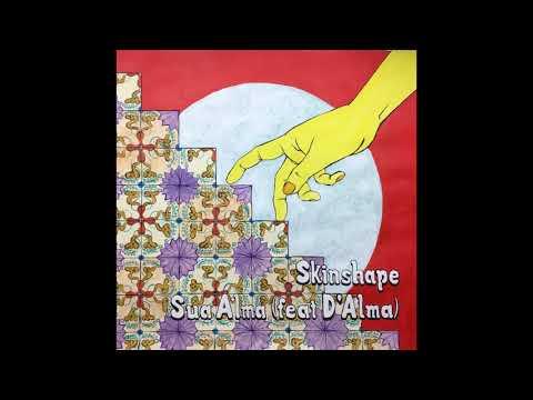 Skinshape - Sua Alma (feat. D'Alma)