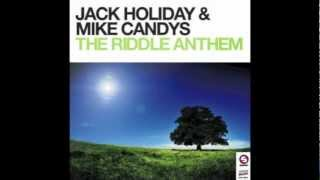Jack Holiday & Mike Candys - The Riddle Anthem  (Original Mix)