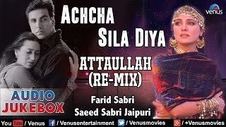 Attaullah (Remix) - Achcha Sila Diya ~ Farid & Saeed Sabri - Best Sad Songs || Audio Jukebox