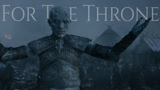 Game Of Thrones | For The Throne