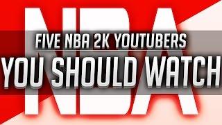 5 NBA 2K Youtubers You Should Watch