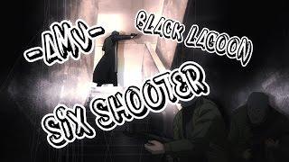 AMV Black Lagoon - True Six Shooter