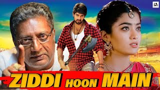 Ziddi Hoon Main | Hindi Dubbed Blockbuster Full Action & Love Story Movie