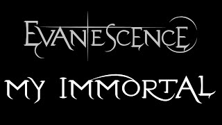 Evanescence-My Immortal Band Version Lyrics (Fallen)