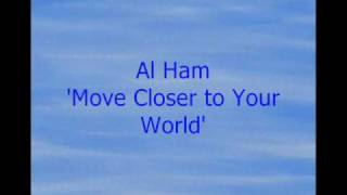 Move Closer to Your World v.1 by Al Ham thumbnail