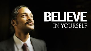 Believe in yourself - Motivational Video (ft. Will Smith & Eric Thomas)