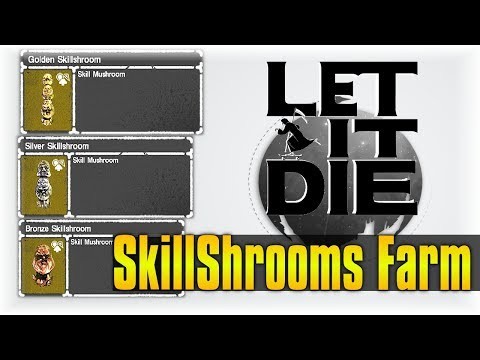 How to Farm SkillShrooms!!! | Let It Die #45 | Bronze Silver & Gold