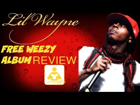Lil Wayne - Free Weezy Album - FULL ALBUM REVIEW / COMMENTARY