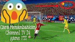 cara menambahkan channel tv di game fts