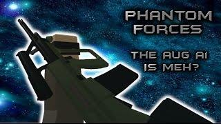 Roblox Phantom Forces - L'AUG A1 Is Meh? - #15 - Commentaires en direct