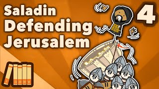 Saladin & the 3rd Crusade - Defending Jerusalem - Extra History - #4