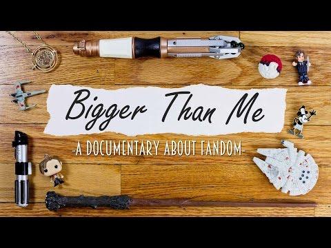 Bigger Than Me: A Documentary About Fandom ► JamesChats