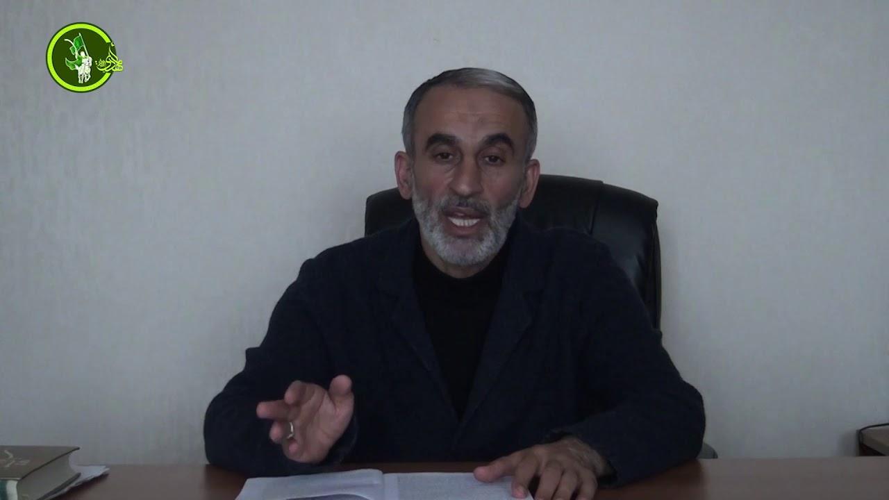 """Şabaniyyə"""" xütbəsinin şərhi #5-ci hissə Hacı Əhliman"""
